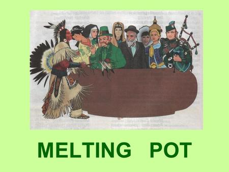 MELTING POT. American holidays remind us the specific way of their history, their economic and cultural development, their way of life.