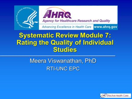 Systematic Review Module 7: Rating the Quality of Individual Studies Meera Viswanathan, PhD RTI-UNC EPC.