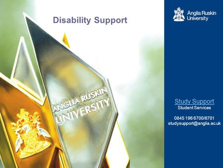 Disability Support Study Support Student Services 0845 196 6700/6701