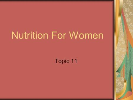 Nutrition For Women Topic 11. Positive Thinking! How Do You View Yourself? Accept Alter Appreciate.