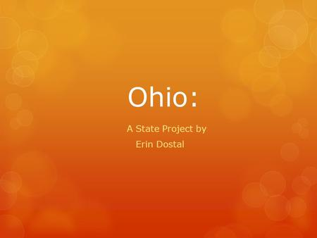 Ohio: A State Project by Erin Dostal. Ohio State Map.