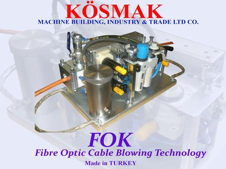 IS OUR PROFESSION KOSMAK Machine Industry Ltd. Co.