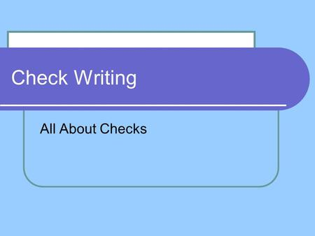 Check Writing All About Checks.
