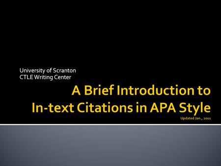 University of Scranton CTLE Writing Center.  In-text citation is also known as parenthetical documentation.  It is a way to cite external sources at.