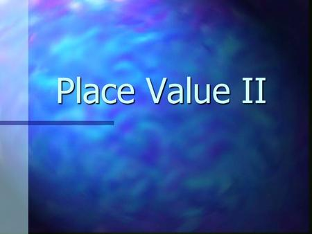 Place Value II. Copyright © 2000 by Monica YuskaitisObjectives Know Know how to write a number in word form how to write a number in standard form how.