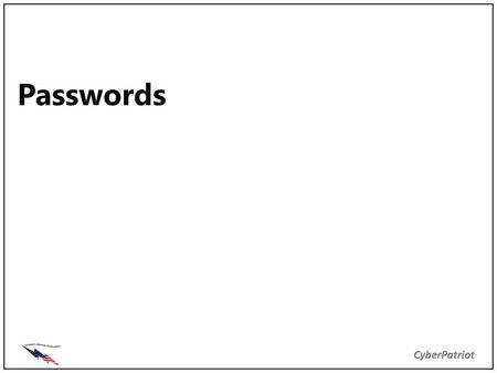 Passwords. Outline Objective Authentication How/Where Passwords are Used Why Password Development is Important Guidelines for Developing Passwords Summary.