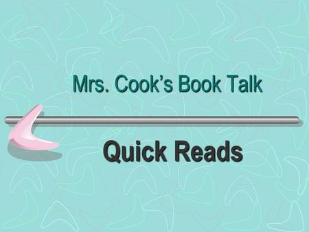 Mrs. Cook's Book Talk Quick Reads. Don't you dare read this, Mrs. Dunphrey by Margaret Peterson In the journal she is keeping for English class, sixteen-year-old.