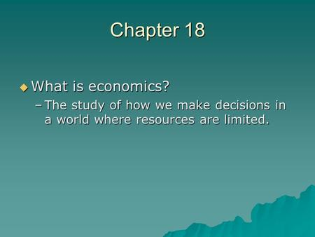 Chapter 18 What is economics?