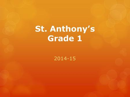 St. Anthony's Grade 1 2014-15. Reporting 3 Reporting periods: -Progress Report -2 Report Cards Reporting on Learning Skills and Subject Areas.