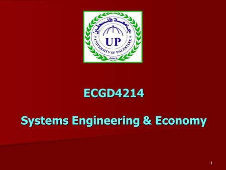 1 ECGD4214 Systems Engineering & Economy. 2 Lecture 1 Part 1 Introduction to Engineering Economics.