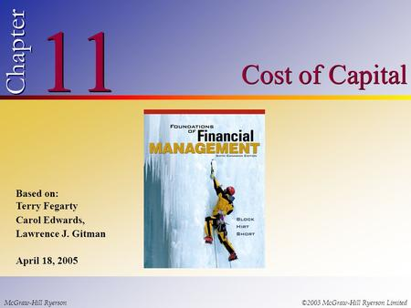 11 Chapter Cost of Capital Based on: Terry Fegarty Carol Edwards,