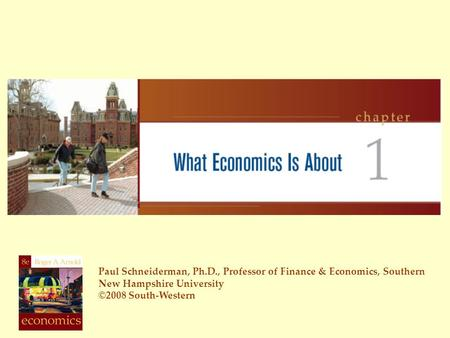 Paul Schneiderman, Ph.D., Professor of Finance & Economics, Southern New Hampshire University ©2008 South-Western.