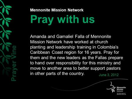 Mennonite Mission Network Pray with us Amanda and Gamaliel Falla of Mennonite Mission Network have worked at church planting and leadership training in.