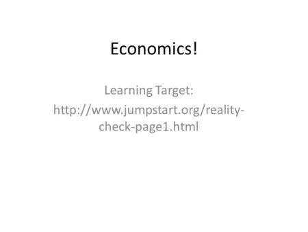 Economics! Learning Target:  check-page1.html.