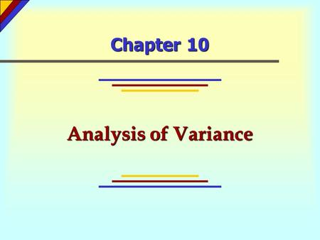 Chapter 10 Analysis of Variance.