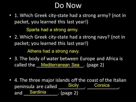 Do Now 1. Which Greek city-state had a strong army? (not in packet, you learned this last year!) 2. Which Greek city-state had a strong navy? (not in packet;