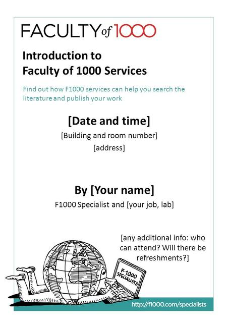 Introduction to Faculty of 1000 Services Find out how F1000 services can help you search the literature and publish your work By [Your name] F1000 Specialist.
