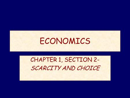 Economics deals with scarcity and choice