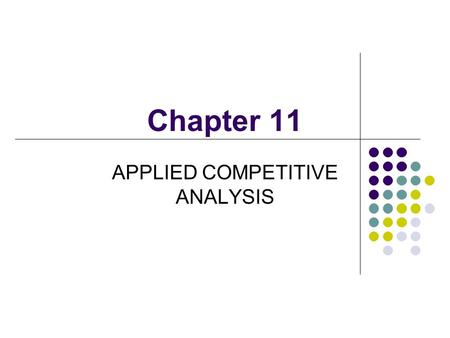 Chapter 11 APPLIED COMPETITIVE ANALYSIS. Lee, Junqing Department of Economics, Nankai University CONTENTS Economic Efficiency and Welfare Analysis Price.