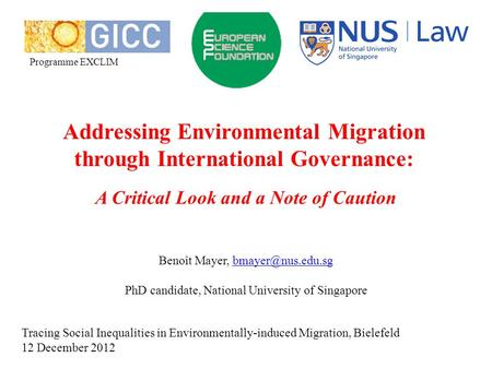 A Critical Look and a Note of Caution Addressing Environmental Migration through International Governance: Benoît Mayer,
