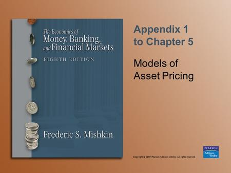 Appendix 1 to Chapter 5 Models of Asset Pricing. Copyright © 2007 Pearson Addison-Wesley. All rights reserved. 5A(1)-2 Expected Return.
