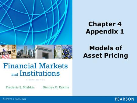 Chapter 4 Appendix 1 Models of Asset Pricing. Copyright ©2015 Pearson Education, Inc. All rights reserved.4-1 Benefits of Diversification Diversification.