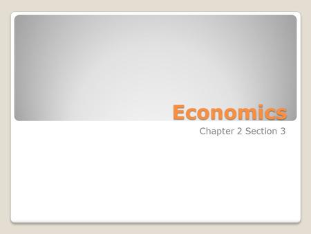 Economics Chapter 2 Section 3. Three Economic Questions As a result of scarce resources, societies must answer three key economic questions: ◦What goods.
