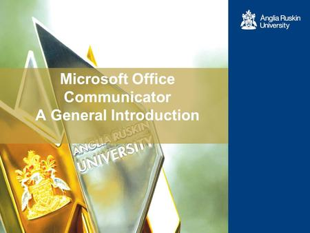 Microsoft Office Communicator A General Introduction.