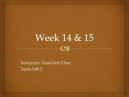 Instructor: Tsuei-fen Chen Term:100-2.  Simple sentence Compound sentence Complex sentence Compound- complex sentence Four Kinds of Sentences in English.