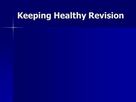 Keeping Healthy Revision. Natural Barriers Skin Skin Sweat Sweat Tears Tears Stomach acid Stomach acid.