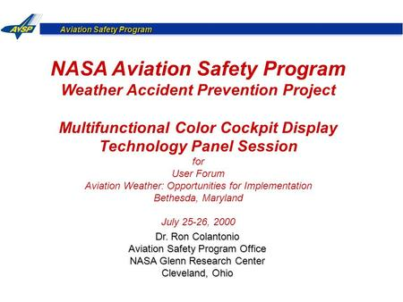 Aviation Safety Program NASA Aviation Safety Program Weather Accident Prevention Project Multifunctional Color Cockpit Display Technology Panel Session.