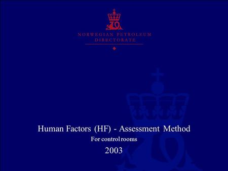 Human Factors (HF) - Assessment Method For control rooms 2003.