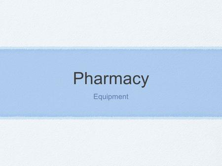 Pharmacy Equipment. activated charcoal A form of carbon used to treat certain poisonings and intestinal bloat and gas.