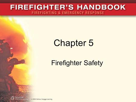 Chapter 5 Firefighter Safety. Introduction Fire service knows what injures and kills firefighters Firefighting profession carries significant risk Risk:
