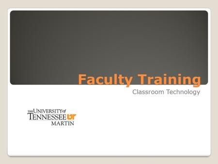 Faculty Training Classroom Technology. Welcome and Introduction Welcome Fall Faculty! ◦Nathan Tolene ◦IT Administrator