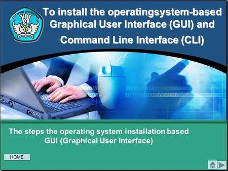 To install the operatingsystem-based Graphical User Interface (GUI) and Command Line Interface (CLI) The steps the operating system installation based.
