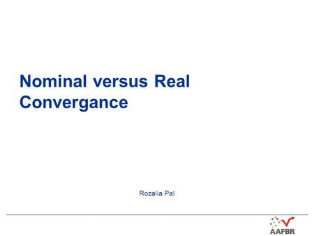 Nominal versus Real Convergance Rozalia Pal. 2 Nominal Convergence Inflation HICP Oct 13 (% yoy) max 2.5% (most 1.5 pps higher than 3 best performers'avg)