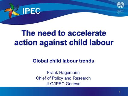 The need to accelerate action against child labour
