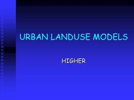 URBAN LANDUSE MODELS HIGHER.