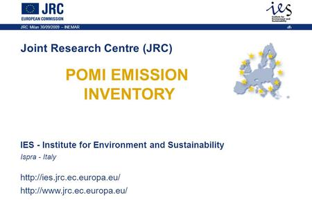 IES - Institute for Environment and Sustainability Ispra - Italy   Joint Research Centre (JRC)