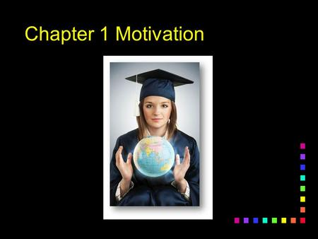 "Chapter 1 Motivation. What are the behaviors and attitudes of an ""A"" student? 1.List three important behaviors that an ""A"" student would have. 2.Get in."