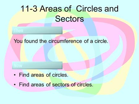 11-3 Areas of Circles and Sectors