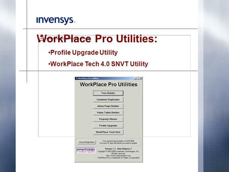 WorkPlace Pro Utilities: Profile Upgrade Utility WorkPlace Tech 4.0 SNVT Utility.
