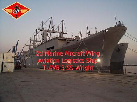 2d Marine Aircraft Wing Aviation Logistics Ship T-AVB 3 SS Wright
