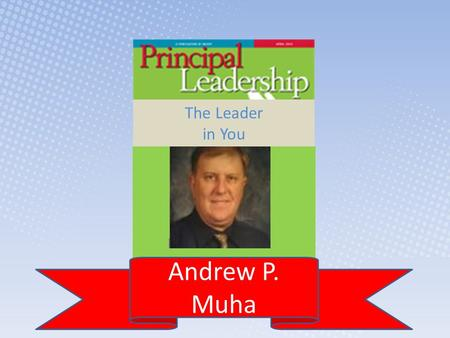 The Leader in You Andrew P. Muha.