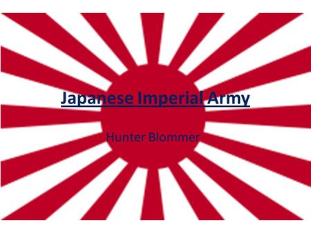 Japanese Imperial Army Hunter Blommer. Facts  The Imperial army served Japan.  It was active from 1871-1945.  It had 6,095,000 men at one time.  大日本帝國陸軍,