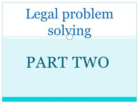 PART TWO Legal problem solving. Source of legal rights Torts Contract: Express Terms Statute: Consumer Guarantees.
