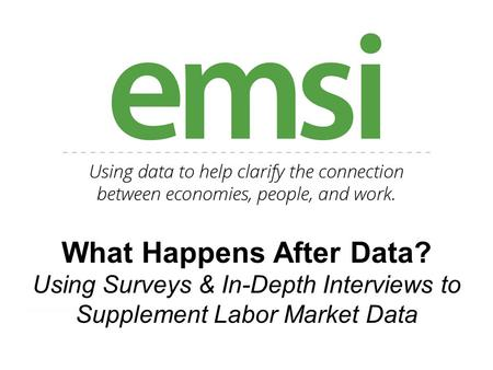 COVER What Happens After Data? Using Surveys & In-Depth Interviews to Supplement Labor Market Data.
