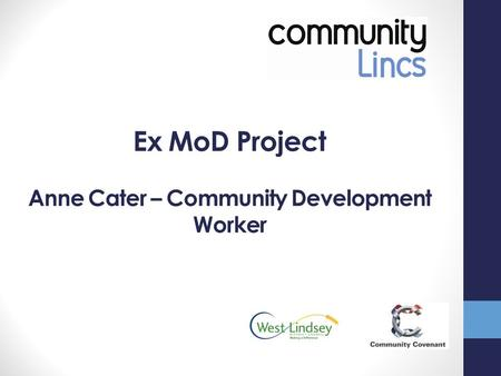 Ex MoD Project Anne Cater – Community Development Worker.