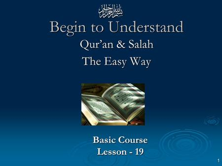 1 Begin to Understand Qur'an & Salah The Easy Way Basic Course Lesson - 19.